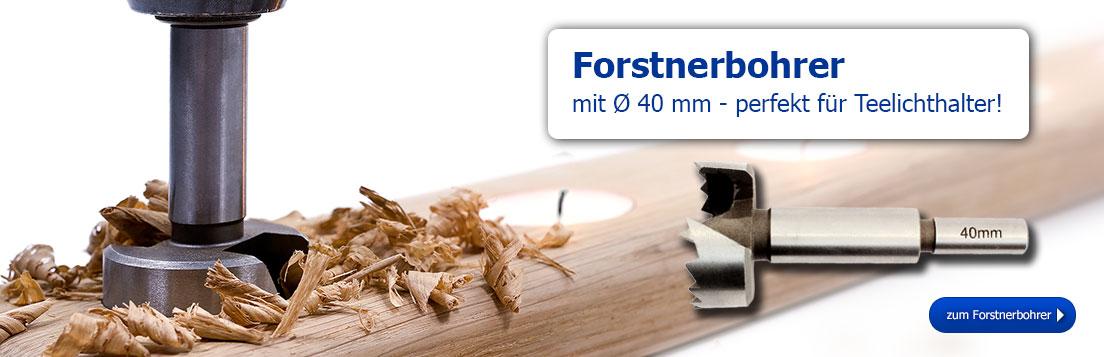Forstnerbohrer mit 40 mm Durchnmesser - perfekt für Teelichthalter!