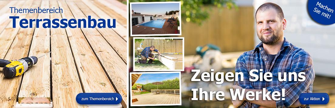 Zeigen Sie uns Ihre Werke - schicken Sie uns Fotos Ihrer selbst erbauten Terrasse!