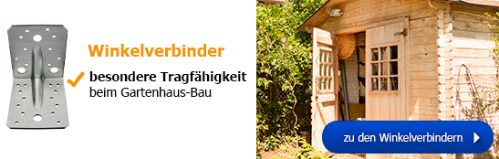 Winkelverbinder - besondere Tragfähigkeit beim Gartenhaus-Bau